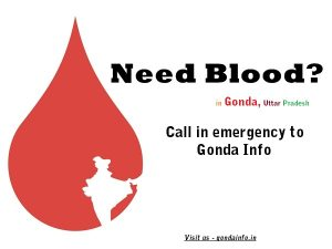 Need Blood donors in gonda call gondainfo now